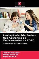 Avaliação da Aderência e Não Aderência de Medicamentos na COPD: Um estudo observacional prospectivo
