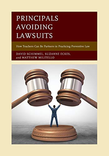 Compare Textbook Prices for Principals Avoiding Lawsuits  ISBN 9781475831191 by Schimmel, David,Eckes professor  department of educational leadership and policy studies  Indiana University  president-elect  Education Law Association (ELA), Suzanne,Militello, Matthew