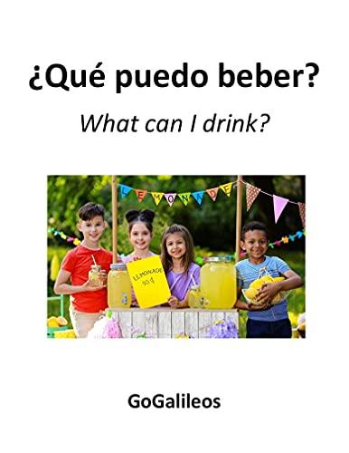 ¿Qué puedo beber? What can I drink?: Spanish-English Bilingual Edition