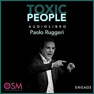 Toxic People                   Di:                                                                                                                                 Paolo Ruggeri                               Letto da:                                                                                                                                 Paolo Ruggeri                      Durata:  2 ore e 40 min     10 recensioni     Totali 4,5