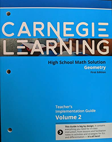 Carnegie Learning High School Math Solution: Geometry, First Edition, Teacher's Implementation Guide, Volume 2, c. 2018, 9781609725709, 1609725700 -  Carnegie Learning, Inc.