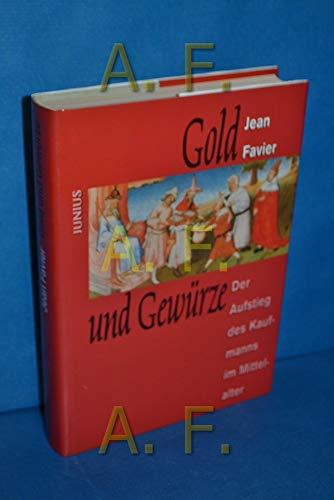 Gold und Gewürze: Der Aufstieg des Kaufmanns im Mittelalter