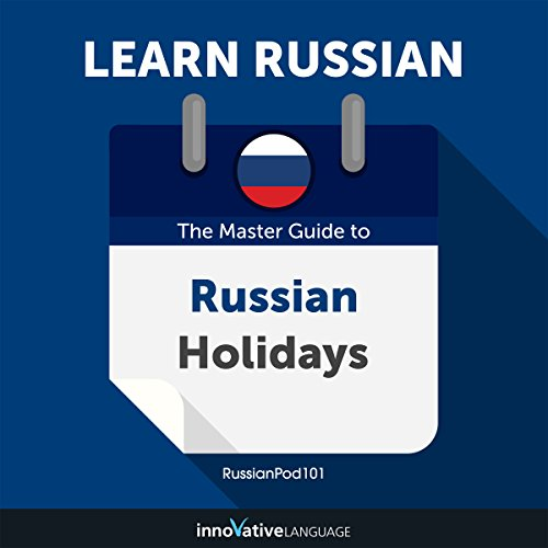 Learn Russian: The Master Guide to Russian Holidays for Beginners                   De :                                                                                                                                 Innovative Language Learning LLC                               Lu par :                                                                                                                                 RussianPod101.com                      Durée : 2 h et 5 min     Pas de notations     Global 0,0