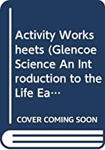 Activity Worksheets (Glencoe Science An Introduction to the Life, Earth, and Physical Sciences)