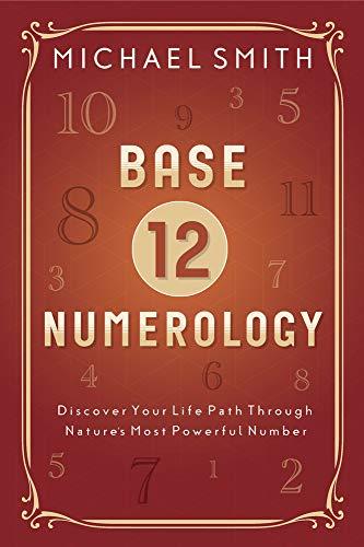 Smith, M: Base-12 Numerology