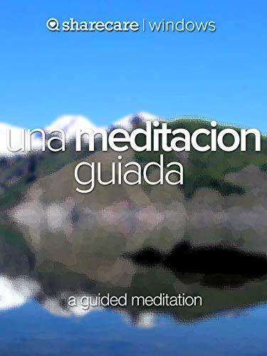 Una meditacion guiada (a guided meditation