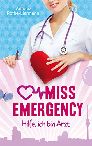 Miss Emergency 1: Hilfe, ich bin Arzt