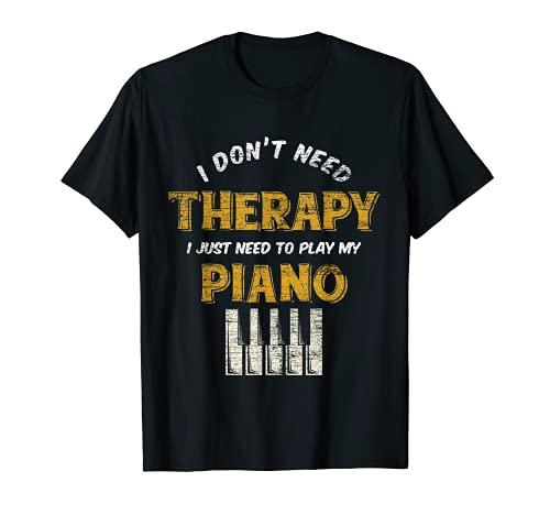 Ich brauche keine Therapie, nur mein Klavier T-Shirt