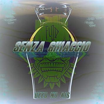 Senza Ghiaccio (Ueed No Ais) [feat. Mido]