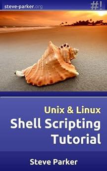 [Steve Parker]のShell Scripting Tutorial (English Edition)