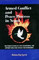 Armed Conflict and Peace Proccess in Nepal: The Maoist Insurgency and Past Negotiations