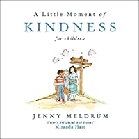 A Little Moment of Kindness for Children (Little Moments for Children)