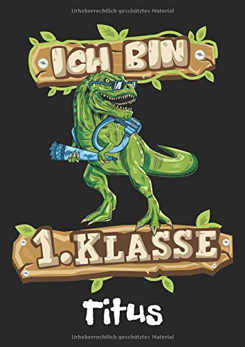 Ich bin 1. Klasse - Titus: T-Rex Dinosaurier Namen personalisiertes Schreiblernheft. Schreib Heft zum Buchstaben schreiben lernen 1. Klasse ... Schulsachen & Einschulung Geschenk Jungen.