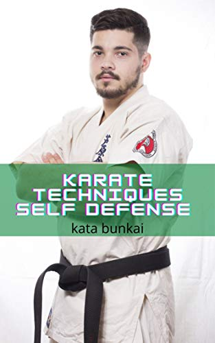 Karate Techniques Self Defense : kata Bunkai (English Edition)