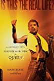 Is This the Real Life?: The Untold Story of Freddie Mercury and Queen