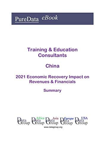 Training & Education Consultants China Summary: 2021 Economic Recovery Impact on...