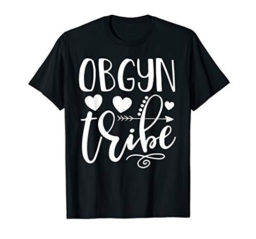 OBGYN tribe funny nurse doctor assistant gynecology OB gift T-Shirt