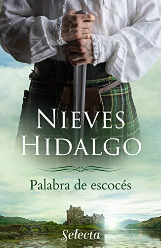 Palabra de escocés de Nieves Hidalgo