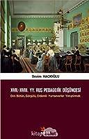XVII.-XVIII. YY. Rus Pedagojik Düsüncesi; Dini Bütün, Görgülü, Erdemli Yurtseverler Yetistirmek