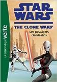 Star Wars Clone Wars 13 - Les passagers clandestins de Florence Mortimer (Traduction) ( 4 juillet 2012 ) - Hachette Jeunesse (4 juillet 2012)