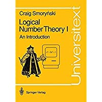 Logical Number Theory I: An Introduction (Universitext) (Vol 1)【洋書】 [並行輸入品]