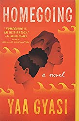 "The book cover of ""Homegoing"" by Yaa Gyasi."