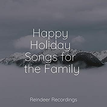 Happy Holiday Songs for the Family