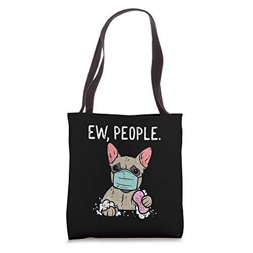 Ew People French Bulldog Mask Frenchie Quarantine Dog Gift Tote Bag
