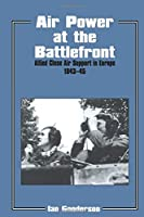 Air Power at the Battlefront (Studies in Air Power)