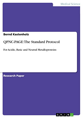 QPNC-PAGE: The Standard Protocol: For Acidic, Basic and Neutral Metalloproteins (English Edition)