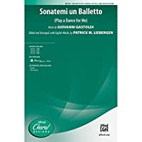 Sonatemi un Balletto - (Play a Dance for Me) - Music by Giovanni Gastoldi / ed. and arr., with English words, by Patrick M. Liebergen - Choral Octavo - TBB