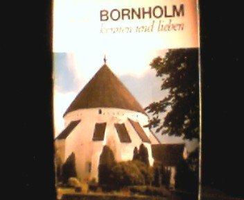 Bornholm kennen und lieben : die vielen Gesichter e. Ferieninsel.