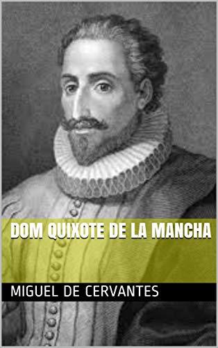 DOM QUIXOTE DE LA MANCHA (Spanish Edition)