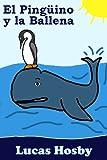 El Pingüino y la Ballena (¡Exploración! ¡Aventura! ¡Mucho Más Allá!)