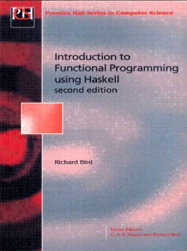 Introduction To Functional Programming, 2nd Edition (Prentice Hall Series in Computer Science)の詳細を見る