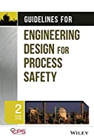 Guidelines for Engineering Design for Process Safety (Process Safety Guidelines and Concept)