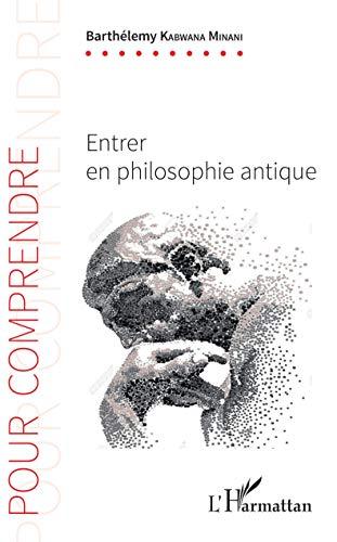 Entrer en philosophie antique