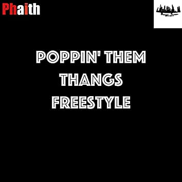 Poppin' Them Thangs Freestyle