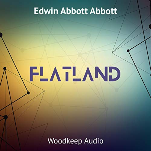 Flatland                   By:                                                                                                                                 Edwin Abbott Abbott                               Narrated by:                                                                                                                                 Adriel Brandt                      Length: 3 hrs and 28 mins     Not rated yet     Overall 0.0