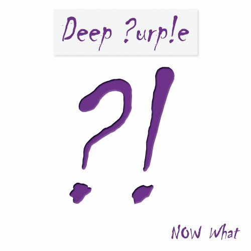 NOW What?! by Deep Purple (2013-05-14)