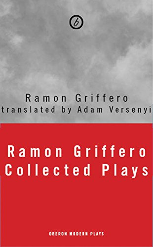 Ramón Griffero: Your Desires in Fragments and Other Plays: Diez Obras de Fin de Sieglo