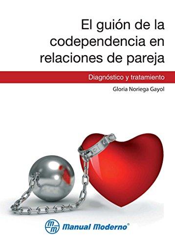 El guión de la codependencia en relaciones de pareja. Diagnóstico y...