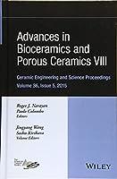 Advances in Bioceramics and Porous Ceramics VIII (Ceramic Engineering and Science Proceedings)