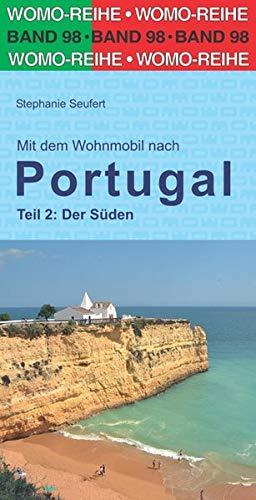 Mit dem Wohnmobil nach Portugal: Teil 2: Der Süden (Womo-Reihe)