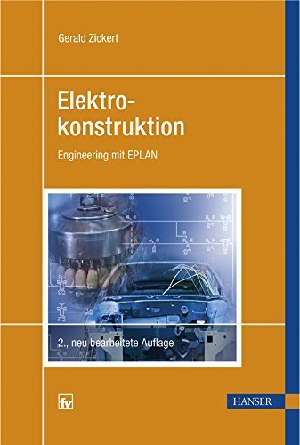 Elektrokonstruktion. Engineering mit EPLAN by Gerald Zickert (2009-02-05)