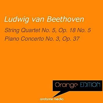 Orange Edition - Beethoven: String Quartet No. 5, Op. 18 & Piano Concerto No. 3, Op. 37