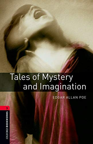Tales Of Mystery And Imagination (Oxford Bookworms Library)の詳細を見る