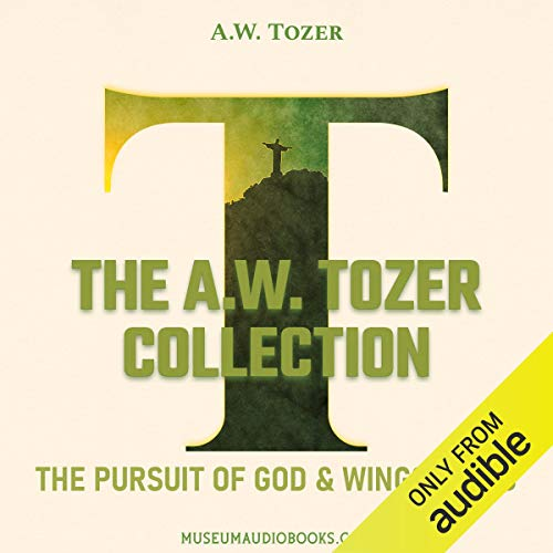 The A.W. Tozer Collection: The Pursuit of God & Wingspread  By  cover art