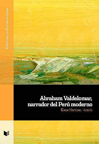 Abraham Valdelomar, Narrador del Perú moderno: 113 (Ediciones de Iberoamericana)
