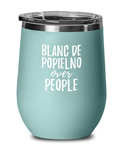 Blanc De Popielno Over People Wine Glass Gift Animal Lover Rights Activist Insulated Tumbler With Lid 12 Oz Teal